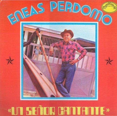 Eneas Perdomo - Señor cantante